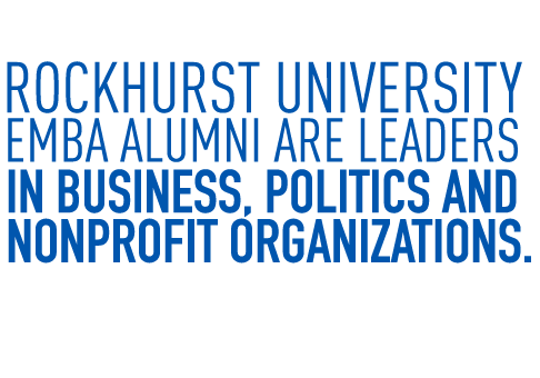 Rockhurst University EMBA Alumni are leaders in business, politics and nonprofit organizations.